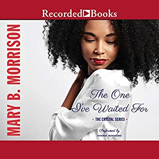 The One I've Waited For                   Written by:                                                                                                                                 Mary B. Morrison                               Narrated by:                                                                                                                                 Bishop Banks,                                                                                        Ebony Ford,                                                                                        Angela Lewis,                   and others                 Length: 9 hrs and 46 mins     1 rating     Overall 5.0