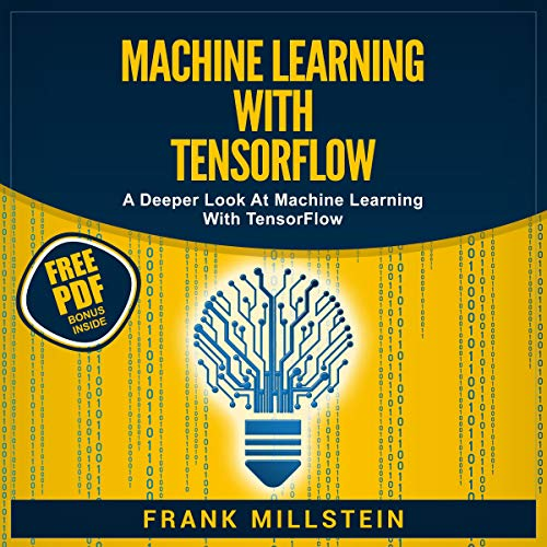 Machine Learning with Tensorflow: A Deeper Look at Machine Learning with Tensorflow audiobook cover art