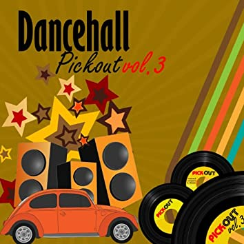 Dancehall Pickout, Vol. 3 (Producer By Lloyd Dnnis)