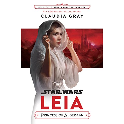 Page de couverture de Journey to Star Wars: The Last Jedi Leia, Princess of Alderaan