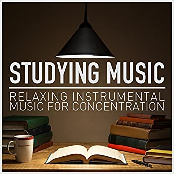 Studying Music: Relaxing Instrumental Music for Concentration