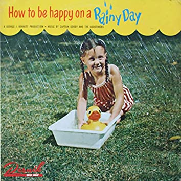 How to Be Happy on a Rainy Day