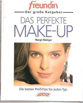 Hardcover Das Perfekte Make-up. freundin. Der große Ratgeber. Die besten Profi- Tips für jeden Typ. [German] Book