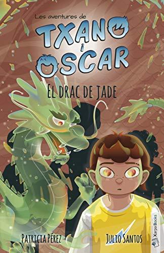 El drac de jade: Les aventures de Txano i Òscar: 3