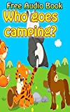Who goes camping? | (WITH ONLINE AUDIO FILE): Bedtime story for kids ages 1-7 : funny kid story (English Edition)
