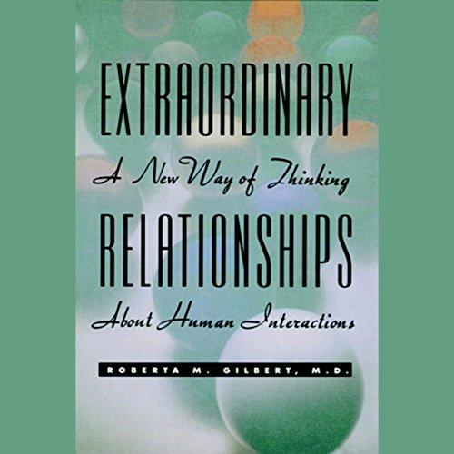 Extraordinary Relationships: A New Way of Thinking About Human Interactions audiobook cover art