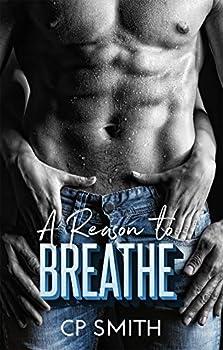 A Reason To Breathe  Reason Series Book 1