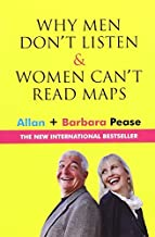 Why Men Don't Listen and Women Can't Read Maps by Allan Pease, Barbara Pease (2006) Paperback