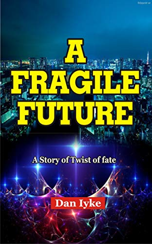 A Fragile Future: The Story of Twist of fate (English Edition)
