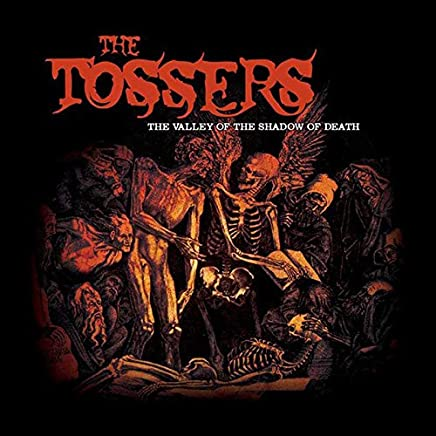 The Tossers - The Valley Of The Shadow Of Death (2019) LEAK ALBUM