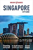 Insight Guides City Guide Singapore (Travel Guide with Free eBook) (Insight City Guides)