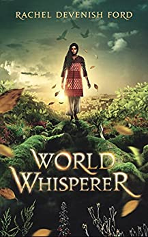 World Whisperer by [Rachel Devenish Ford]