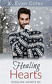 Healing Hearts (Stealing Hearts Book 2) by [K. Evan Coles, Sally Hopkinson]