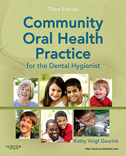 Compare Textbook Prices for Community Oral Health Practice for the Dental Hygienist Geurink, Communuity Oral Health Practice 3 Edition ISBN 8589328888887 by Geurink RDH  MA, Kathy Voigt