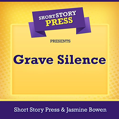 Short Story Press Presents Grave Silence audiobook cover art