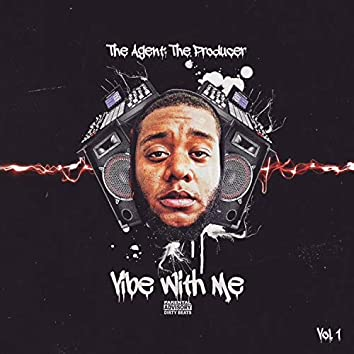 Vibe With Me...Vol. 1