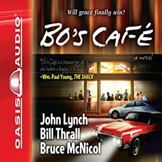 Bo's Cafe                   By:                                                                                                                                 Bill Thrall,                                                                                        Bruce McNicol,                                                                                        John Lynch                               Narrated by:                                                                                                                                 Roger Mueller                      Length: 6 hrs and 58 mins     258 ratings     Overall 4.7