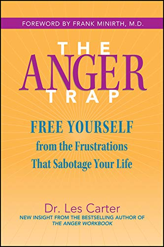 Compare Textbook Prices for The Anger Trap: Free Yourself from the Frustrations that Sabotage Your Life 1 Edition ISBN 0723812601202 by Carter, Les,Minirth, Frank