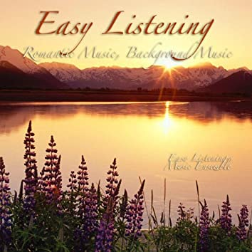 Easy Listening - Romantic Music, Background Music