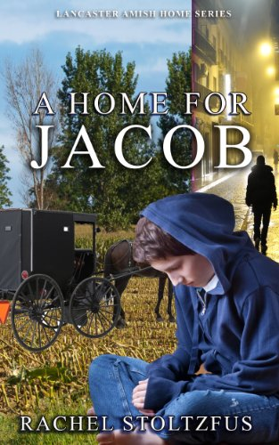 A Lancaster Amish Home For Jacob by [Rachel Stoltzfus]