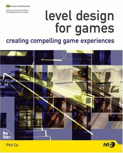 Download Level Design for Games: Creating Compelling Game Experiences (New Riders Games) 0321375971