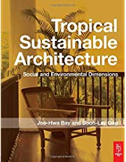 Tropical Sustainable Architecture: Social and Environmental Dimensions