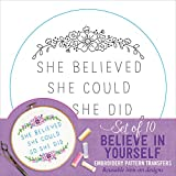 Believe In Yourself Embroidery Pattern Transfers (set of 10 hoop designs!)