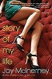 Story of My Life: A Novel