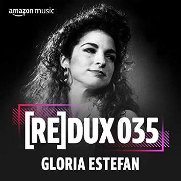 REDUX 035: Gloria Estefan