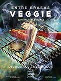 Entre brasas veggie: Del huerto a la barbacoa (Cocina T)