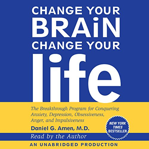 Change Your Brain, Change Your Life     The Breakthrough Program for Conquering Anxiety, Depression, Obsessiveness, Anger, and Impulsiveness              By:                                                                                                                                 Daniel G. Amen M.D.                               Narrated by:                                                                                                                                 Daniel G. Amen M.D.                      Length: 13 hrs and 11 mins     555 ratings     Overall 4.0