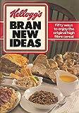 Bran New Ideas - 50 Ways To Enjoy The Original High Fibre Cereal