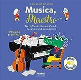 Musica, maestro! I miei piccoli libri sonori. Ediz. a colori
