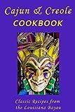 Cajun & Creole Cookbook: Classic Recipes from the Louisiana Bayou