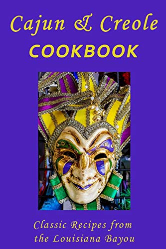 Cajun & Creole Cookbook: Classic Recipes from the Louisiana Bayou