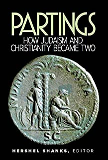 Partings: How Judaism and Christianity Became Two