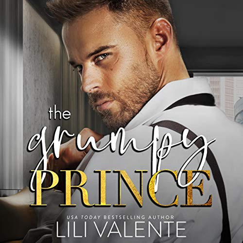 The Grumpy Prince Audiobook By Lili Valente cover art