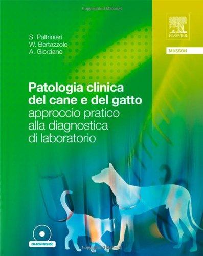 Patologia clinica del cane e del gatto. Approccio pratico alla diagnostica di laboratorio. Con CD-ROM