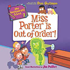 My Weirder-est School, Book 2: Miss Porter Is Out of Order!