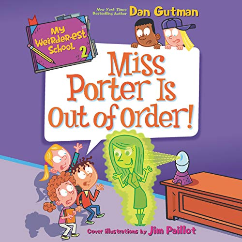 My Weirder-est School, Book 2: Miss Porter Is Out of Order! audiobook cover art