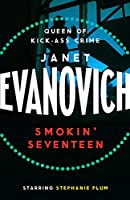 Smokin' Seventeen: A witty mystery full of laughs, lust and high-stakes suspense (Stephanie Plum 17)