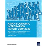 Asian Economic Integration Report 2019/2020: Demographic Change, Productivity, and the Role of Technology (Asian Economic Integration Monitor) (English Edition)