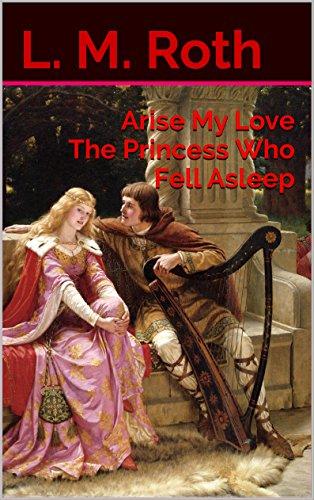 Arise My Love The Princess Who Fell Asleep (The Princess Who. Book 1) (English Edition)
