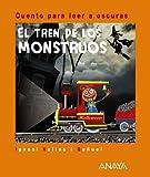 El tren de los monstruos: Cuento para leer a oscuras (Primeros Lectores (1-5 Años) - Cuentos Para Leer A Oscuras)
