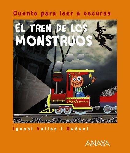El tren de los monstruos: Cuento para leer a oscuras (Primeros Lectores...