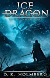 Ice Dragon: An Epic Fantasy Adventure (The Dragon Misfits)
