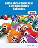 Matemáticas Orientadas a las Enseñanzas Aplicadas 3º ESO (Spanish Edition)