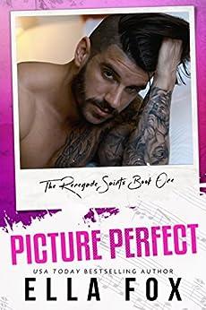 Picture Perfect (The Renegade Saints Book 1) by [Ella Fox, Vanessa Bridges]
