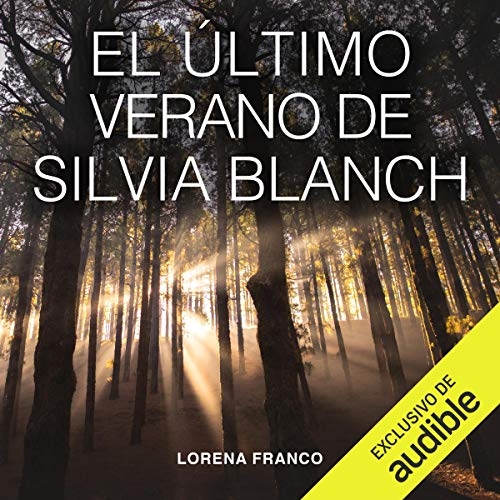 El último verano de Silvia Blanch (Narración en Castellano) [Silvia Blanch's Last Summer]  By  cover art
