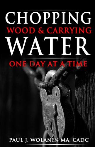 Book: Chopping Wood & Carrying Water by Paul Wolanin